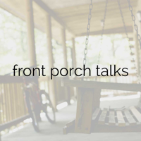 Front Porch Talks. podcast