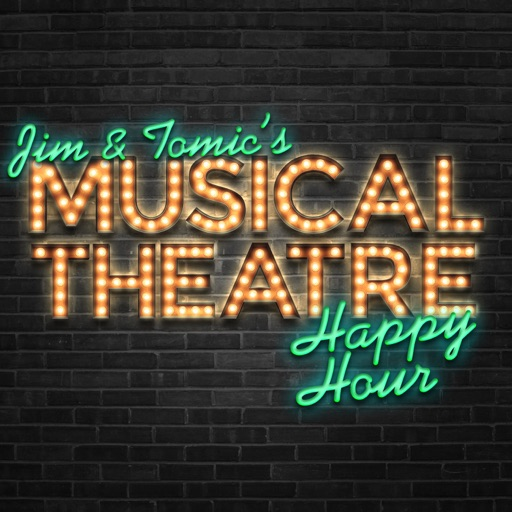 Cover image of Jim and Tomic's Musical Theatre Happy Hour