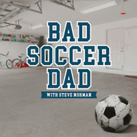 Bad Soccer Dad podcast