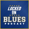 Locked On Blues - Daily Podcast On The St. Louis Blues artwork
