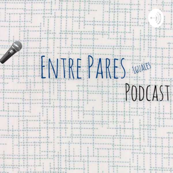 Entre Pares Iguales podcast