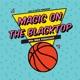 Magic on the Blacktop