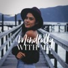 Mindfully With Me Podcast