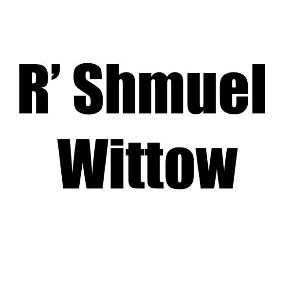 R' Shmuel Wittow