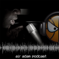 Air Adam Podcast podcast