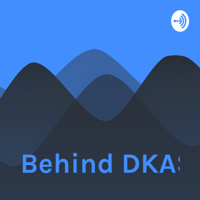 Behind DKAS podcast