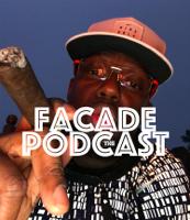 Facade Podcast podcast