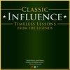 Classic Influence: Timeless Lessons from the Legends artwork