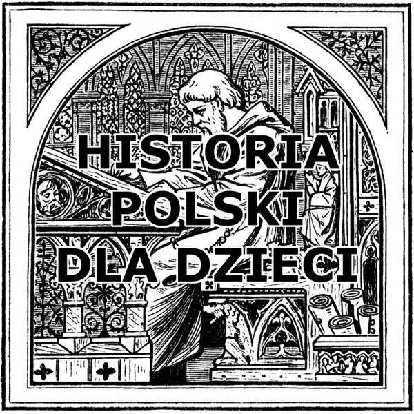 Historia Polski Dla Dzieci Podcast Podtail