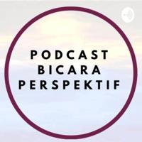 Podcast Bicara Perspektif