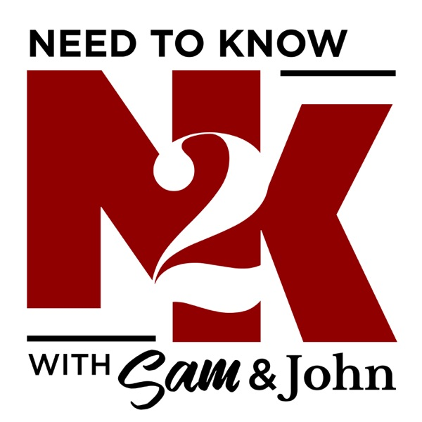Need to Know with Sam & John
