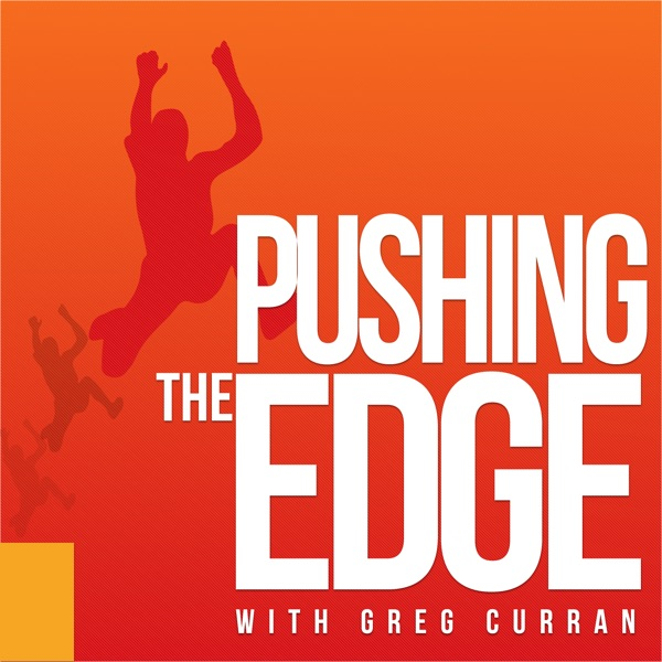 Pushing The Edge with Greg Curran