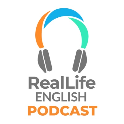 The RealLife English Podcast:RealLife English