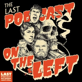 Last Podcast On The Left on Apple Podcasts