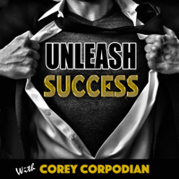 Unleash Success- Breakdown the Secrets of Success to give you real tools and strategies that get real RESULTS! podcast