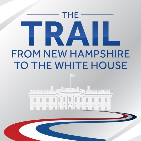 The Trail: From New Hampshire to the White House