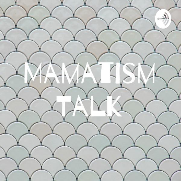 Mamatism Talk
