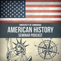 Cambridge American History Seminar Podcast