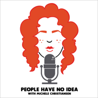 People Have No Idea podcast