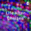 Life After Chelsea