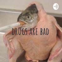 drugs are bad podcast