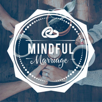 Mindful Marriage Podcast podcast