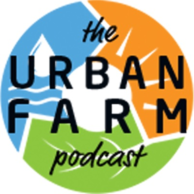 The Urban Farm Podcast with Greg Peterson