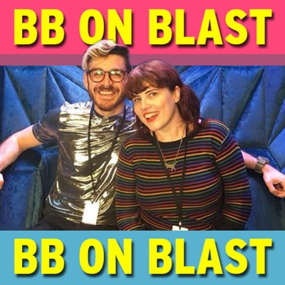 BB on blast - Big Brother podcast:bbonblastpod@gmail.com (Lynsey @lightupvm and Gaz @bb_superfan)