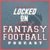 Locked On Fantasy Football – Daily NFL Fantasy Football Podcast artwork