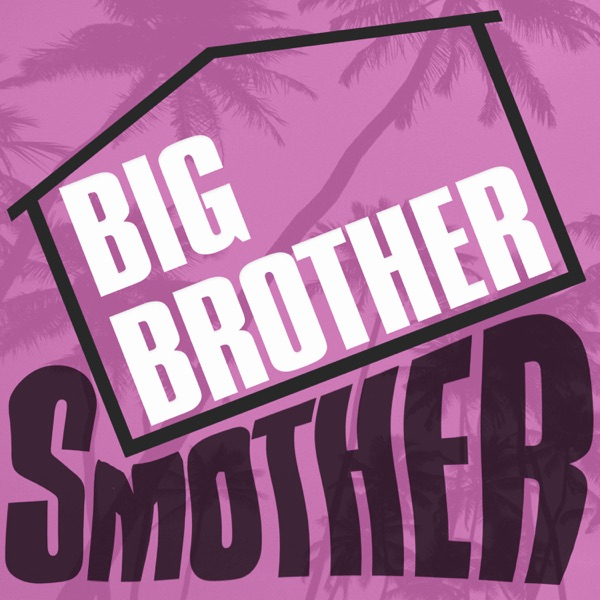 Big Brother Smother