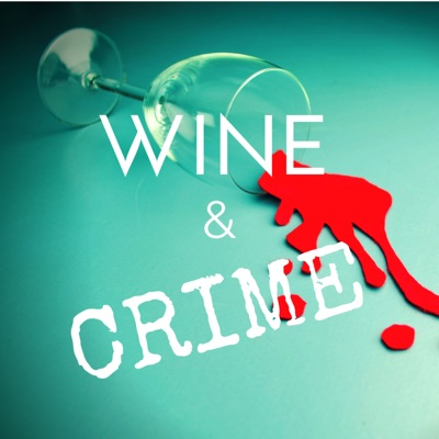 Wine & Crime:Wine & Crime Podcast