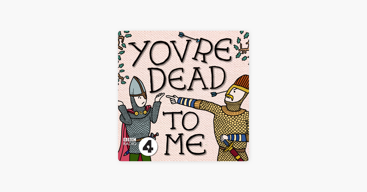You Re Dead To Me On Apple Podcasts