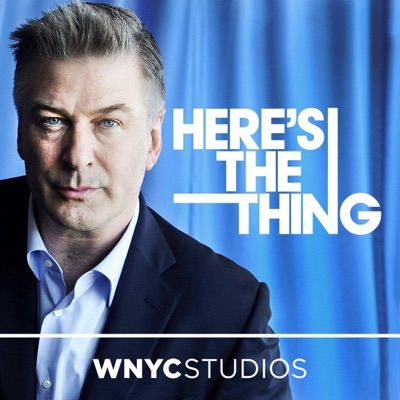 Here's The Thing with Alec Baldwin:WNYC Studios