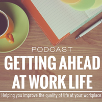 Getting Ahead At Work Life podcast