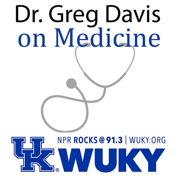 Dr. Greg Davis on Medicine