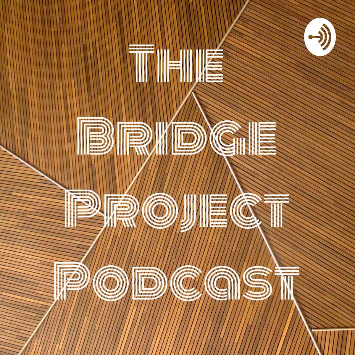 The Bridge Project Podcast