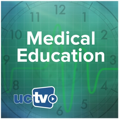 Medical Education (Audio):UCTV