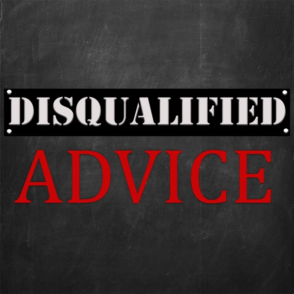 DisQualified Advice