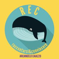 REC raccontarsi&convincere podcast