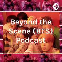 Beyond the Scene (BTS) Podcast podcast