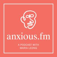 Anxious FM podcast