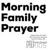 Morning Family Prayer Podcast