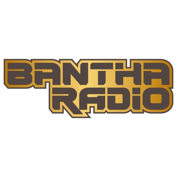 Bantha Radio Podcast - Pláticas del Multiverso.
