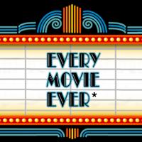 Every Movie Ever* podcast