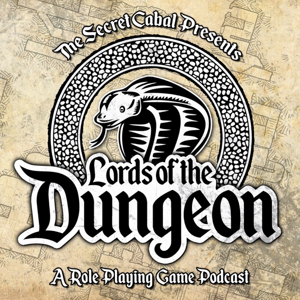 The Lords of the Dungeon: A Role Playing Game Podcast by The Secret Cabal