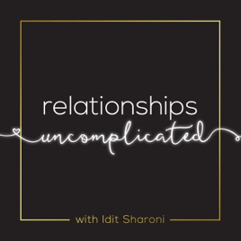 Relationships Uncomplicated on Apple Podcasts