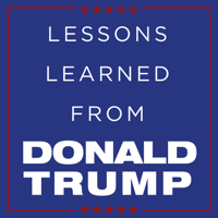Lessons Learned From Donald Trump podcast