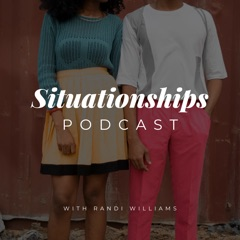 Situationships Podcast