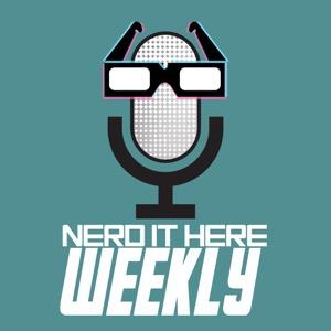 Nerd It Here Weekly