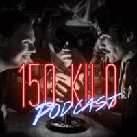 150 Kilo Podcast podcast